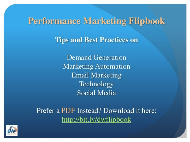 Performance Marketing Flipbook       Tips and Best Practices on          Demand Generation         Marketing Automation   ...