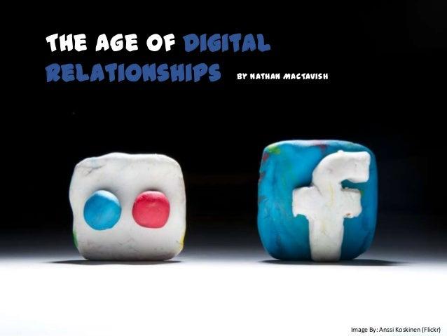 Image By: Anssi Koskinen (Flickr)The Age of DigitalRelationships By Nathan MacTavish