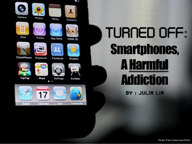 Turned Off: Smartphones, A Harmful Addiction