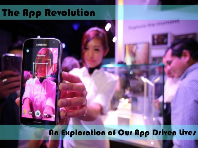 The App Revolution An Exploration of Our App Driven Lives