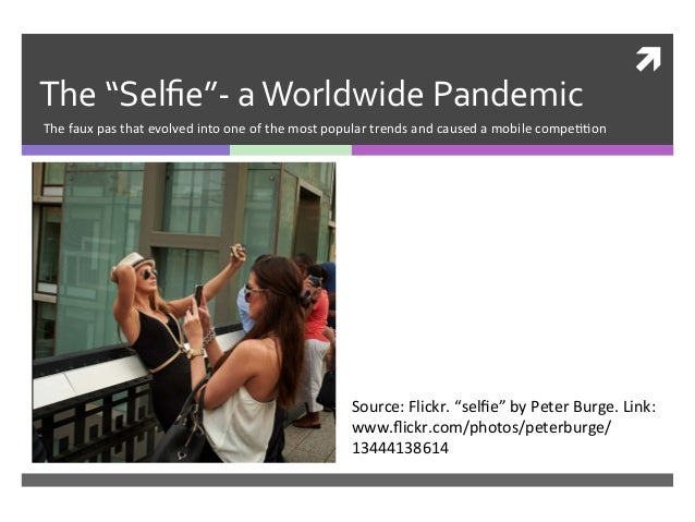 """ì   The  """"Selfie""""-‐  a  Worldwide  Pandemic   The  faux  pas  that  evolved  into  one  of  t..."""