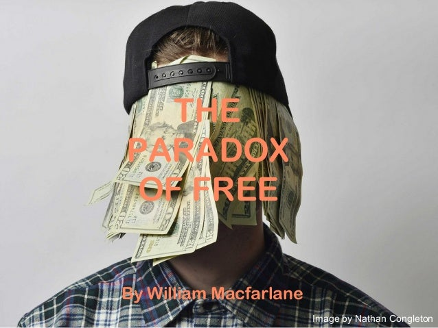 THEPARADOXOF FREEImage by Nathan CongletonBy William Macfarlane