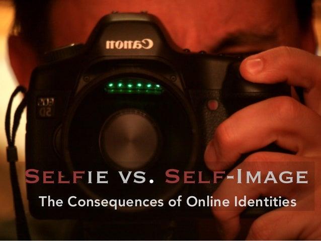Selfie vs. Self-ImageThe Consequences of Online Identities