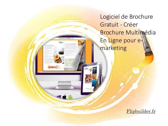 Logiciel de Brochure Gratuit -Créer Brochure Multimédia En Ligne pour e- marketing  Flipbuilder.fr