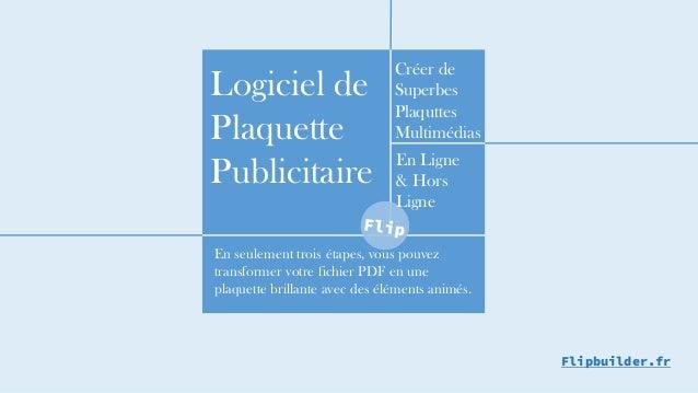 Créer de Superbes PlaquttesMultimédias  En seulement trois étapes, vous pouvez transformer votre fichier PDF en une plaque...