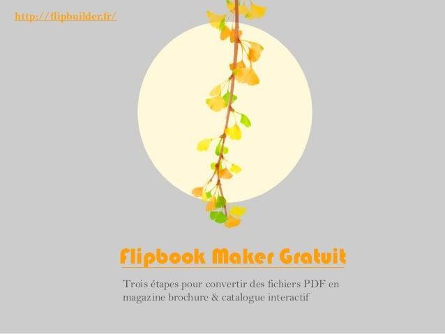 Flipbook Maker Gratuit Trois étapes pour convertir des fichiers PDF en magazine brochure & catalogue interactif http://fli...