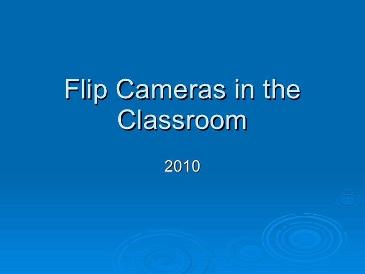 Flip Cameras in the Classroom 2010