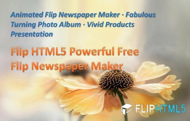 Animated Flip Newspaper Maker ·Fabulous Turning Photo Album ·Vivid Products Presentation