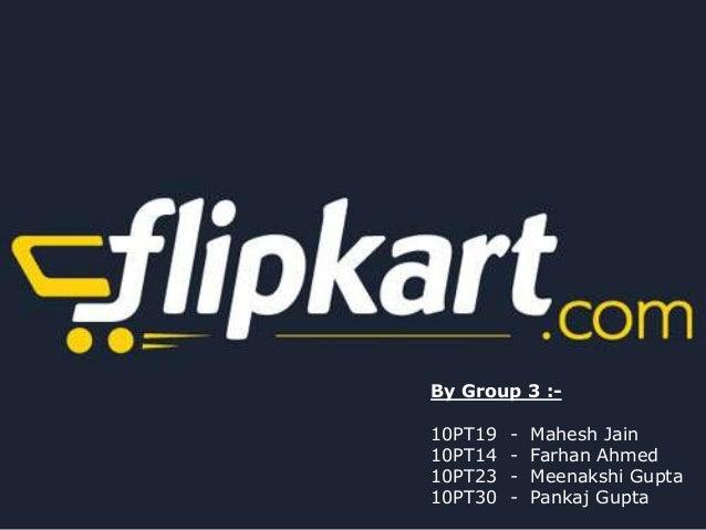 By Group 3 :-10PT19   -   Mahesh Jain10PT14   -   Farhan Ahmed10PT23   -   Meenakshi Gupta10PT30   -   Pankaj Gupta