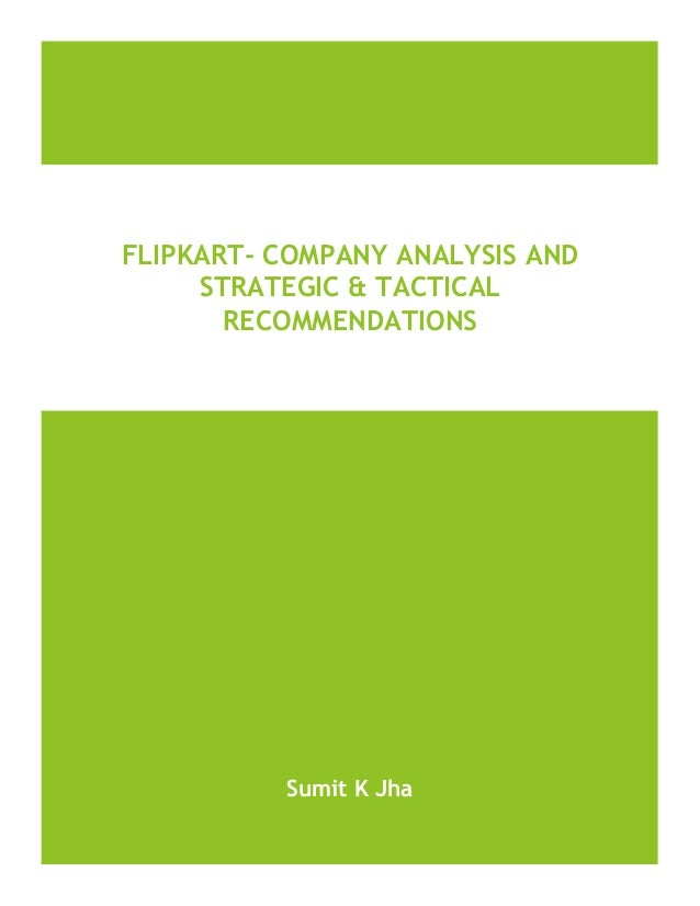 Flipkart  company analysis and strategic & tactical recommendations