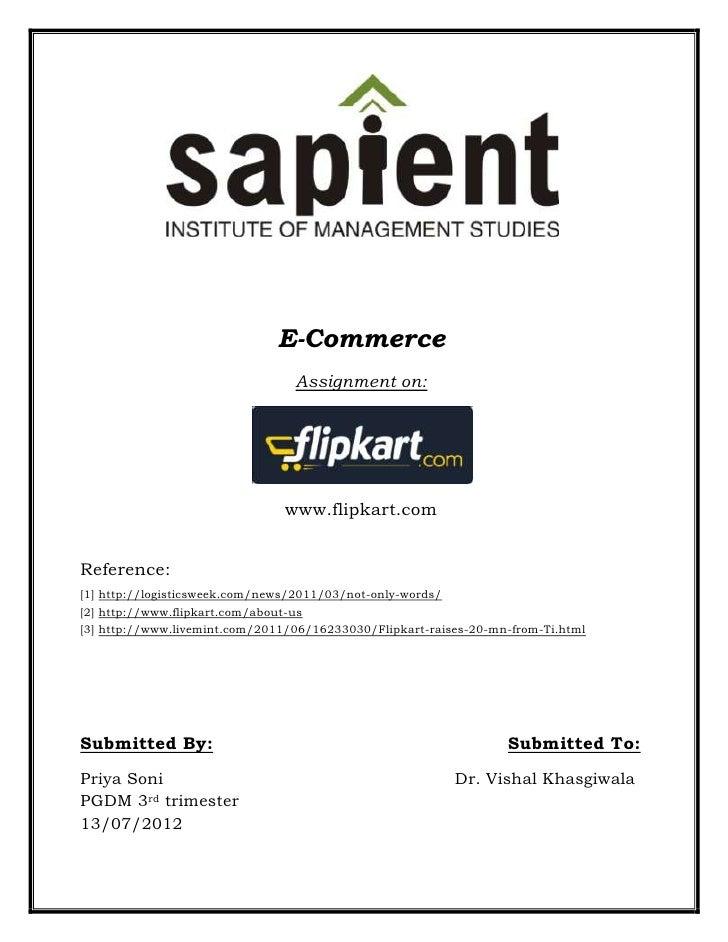 E-Commerce                                  Assignment on:                                 www.flipkart.comReference:[1] h...