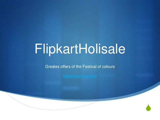 S FlipkartHolisale Greates offers of the Festival of colours Ideas4earning.com