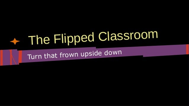d Classroom The Flippe frown upside down Turn that