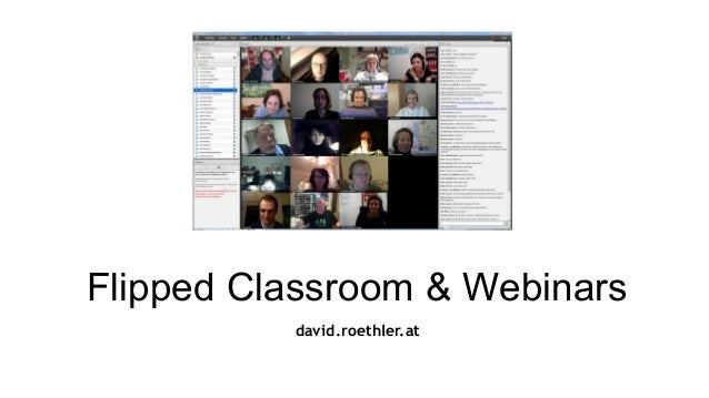 Flipped Classroom & Webinars david.roethler.at