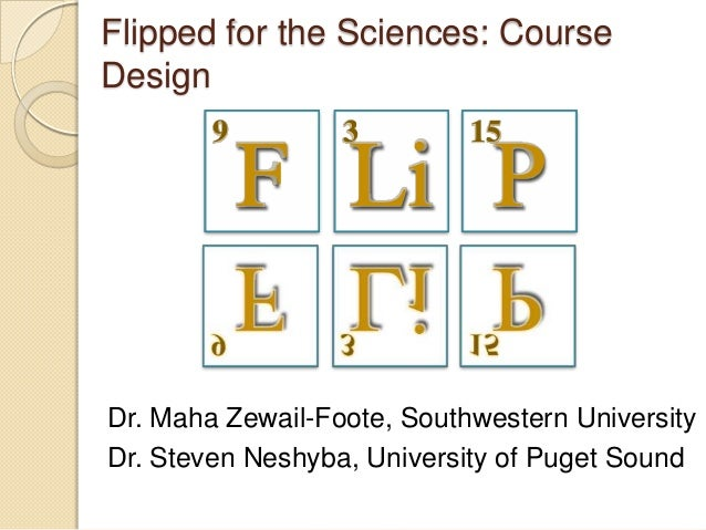 Flipped for the Sciences: Course Design