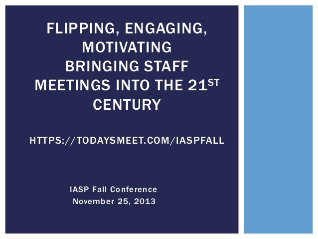 Flipping, Engaging, & Motivating - Bringing Staff Meetings into the 21st Century