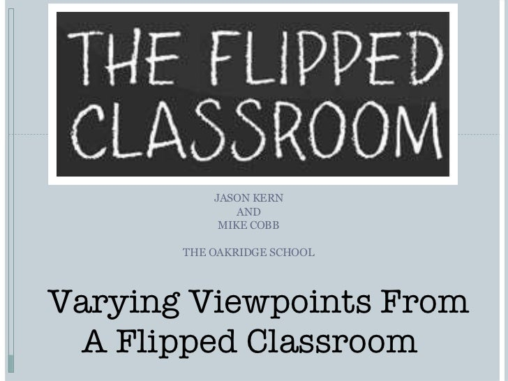 Varying Viewpoints of a Flipped Classroom