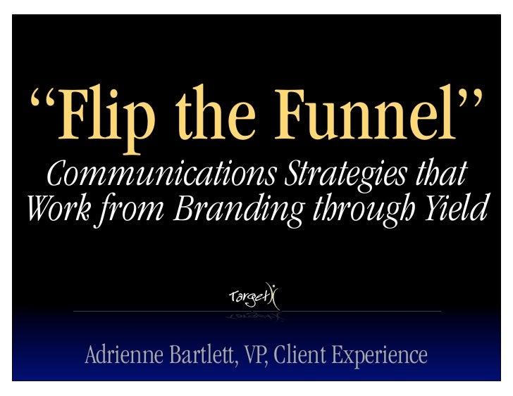 EduWeb2010 Flip the Funnel
