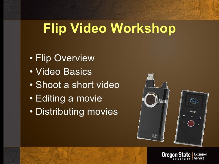 Flip Video Workshop <ul><li>Flip Overview </li></ul><ul><li>Video Basics </li></ul><ul><li>Shoot a short video </li></ul><...