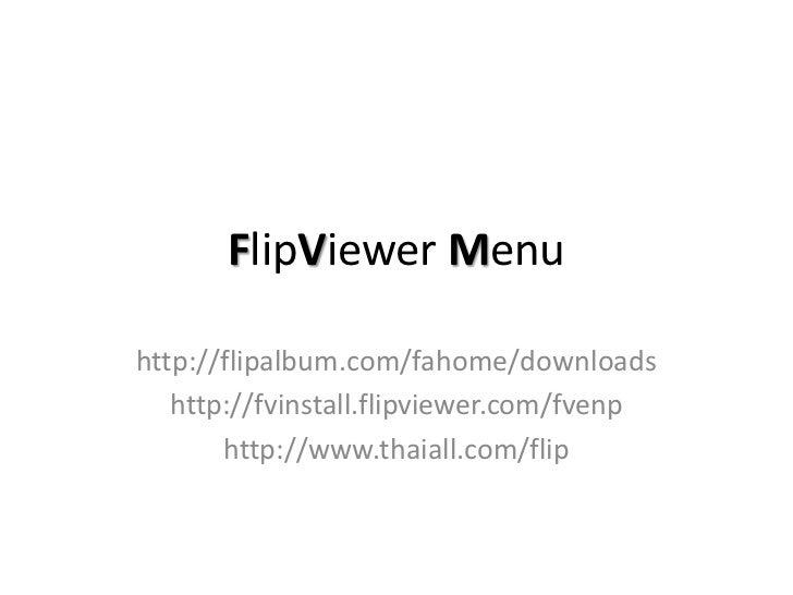 FlipViewer Menuhttp://flipalbum.com/fahome/downloads   http://fvinstall.flipviewer.com/fvenp       http://www.thaiall.com/...