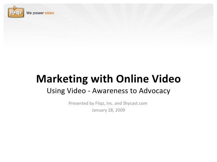 Fliqz & Shycast Webinar - Marketing with Online Video