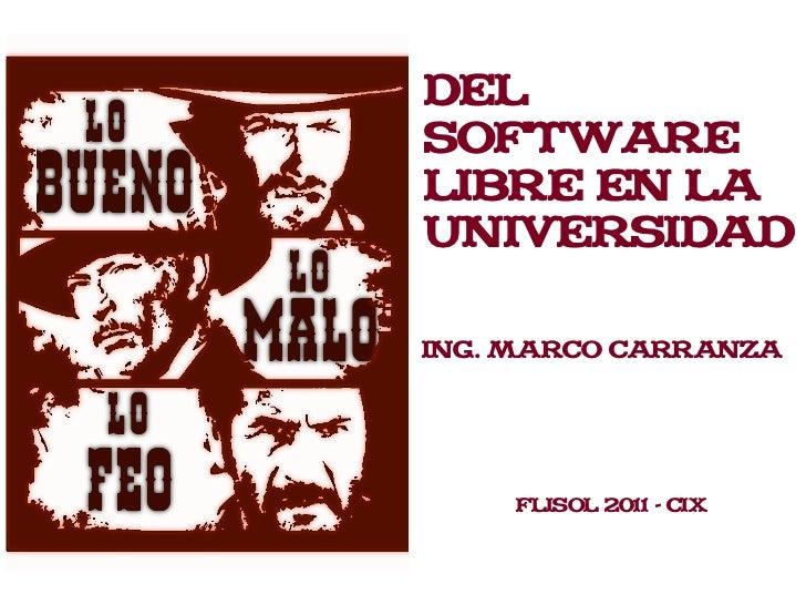 DelSoftwareLibre en laUniversidadIng. Marco Carranza    Flisol 2011 - CIX