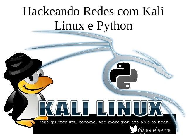 Hackeando Redes com Kali Linux e Python @jasielserra