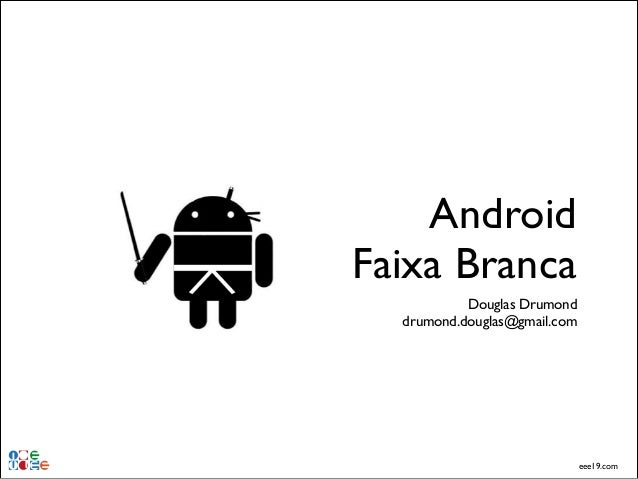 [FLISOL] Android Faixa Branca (Iniciando no Android) – 2013