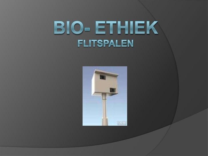 Bio- EthiekFlitspalen