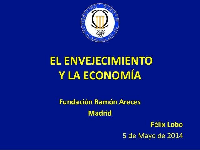 Félix Lobo - El envejecimiento y la economía