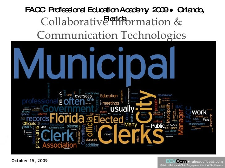 FACC  Professional Education Academy  2009 ●  Orlando, Florida Collaborative Information & Communication Technologies BEV ...