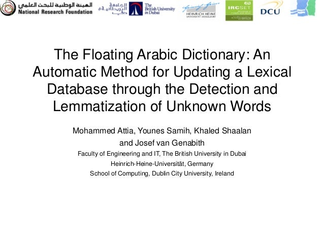 The Floating Arabic Dictionary: AnAutomatic Method for Updating a Lexical  Database through the Detection and   Lemmatizat...