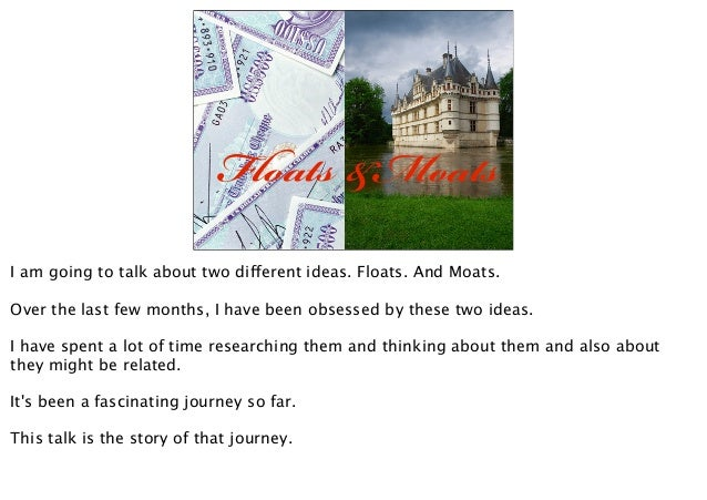 Fs &MsI am going to talk about two different ideas. Floats. And Moats.Over the last few months, I have been obsesse...