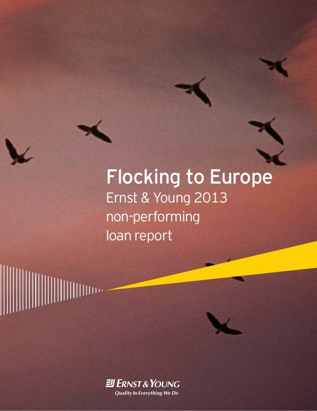 Flocking to EuropeErnst & Young 2013non-performingloan report