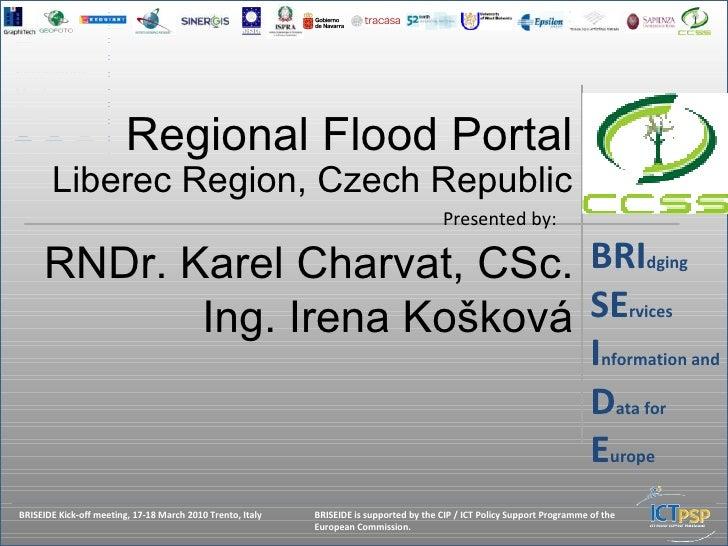 BRIdgingSErvicesInformation andData forEurope                              Regional Flood Portal         Liberec Region, C...