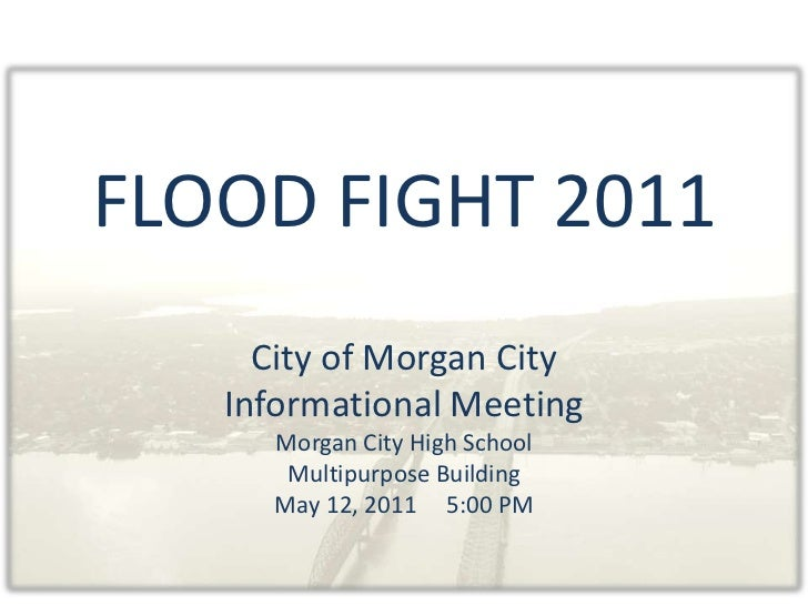 FLOOD FIGHT 2011<br />City of Morgan City<br />Informational Meeting<br />Morgan City High School<br />Multipurpose Buildi...