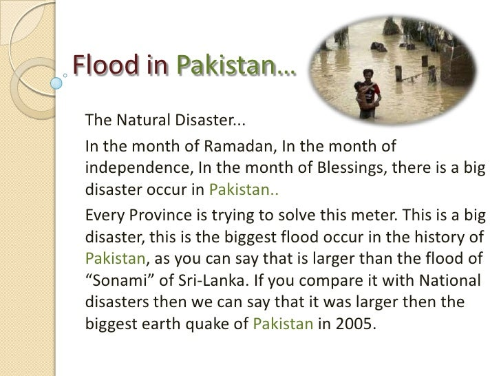 Flood in Pakistan…<br />The Natural Disaster...<br />In the month of Ramadan, In the month of independence, In the month o...