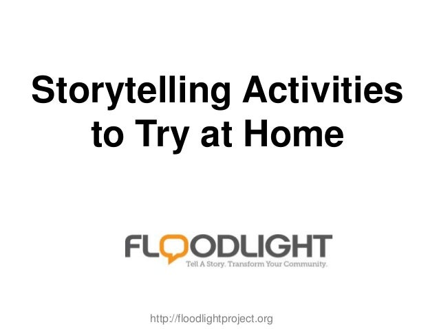Storytelling Activities to Try at Home http://floodlightproject.org