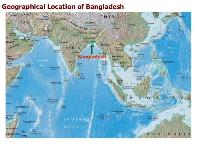 Geographical Location of Bangladesh  Bangladesh