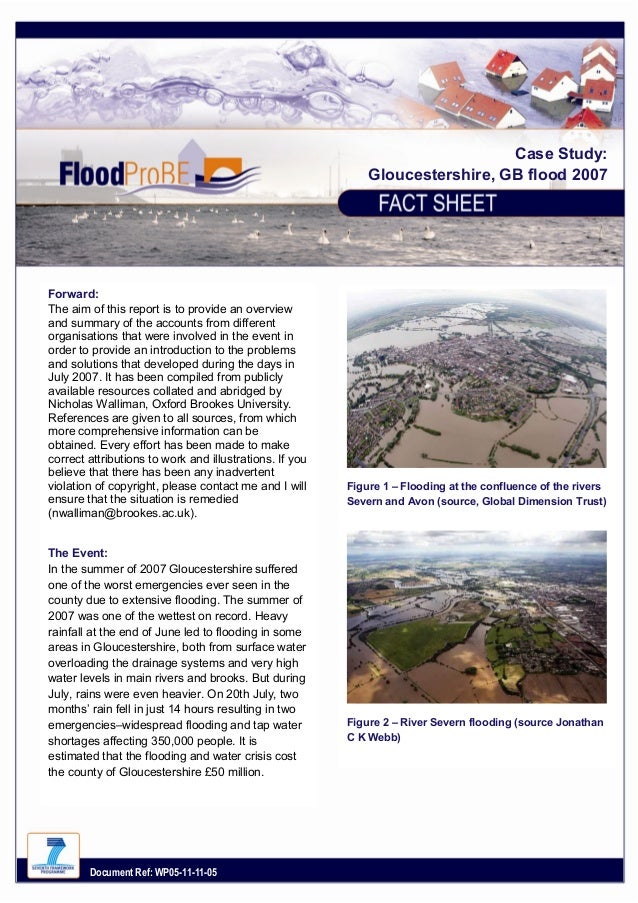 Case Study: Gloucestershire, GB flood 2007  Forward: The aim of this report is to provide an overview and summary of the a...