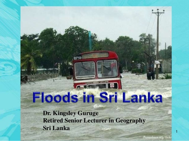 1 Dr. Kingsley Guruge Retired Senior Lecturer in Geography Sri Lanka