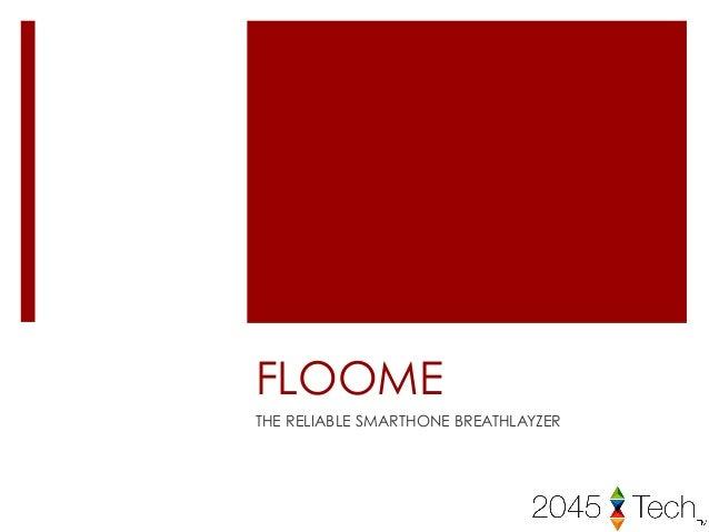 FLOOME THE RELIABLE SMARTHONE BREATHLAYZER
