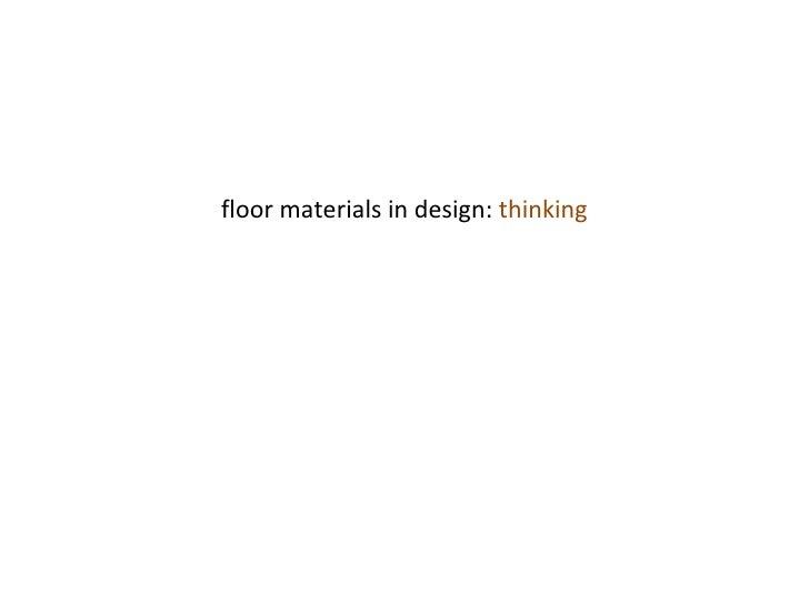 floor materials in design:  thinking