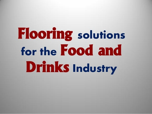 Flooring solutions for the food industry