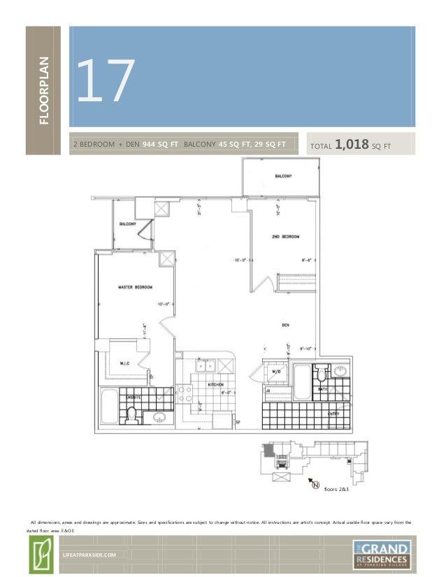 FLOORPLAN 17 2 BEDROOM + DEN 944 SQ FT BALCONY 45 SQ FT, 29 SQ FT TOTAL 1,018 SQ FT floors 2&3 All dimensions, areas and d...
