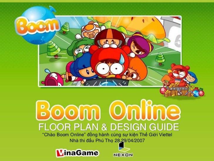 """FLOOR PLAN & DESIGN GUIDE""""Chào Boom Online"""" đồng hành cùng sự kiện Thế Giới Viettel           Nhà thi đấu Phú Thọ 28,29/04..."""