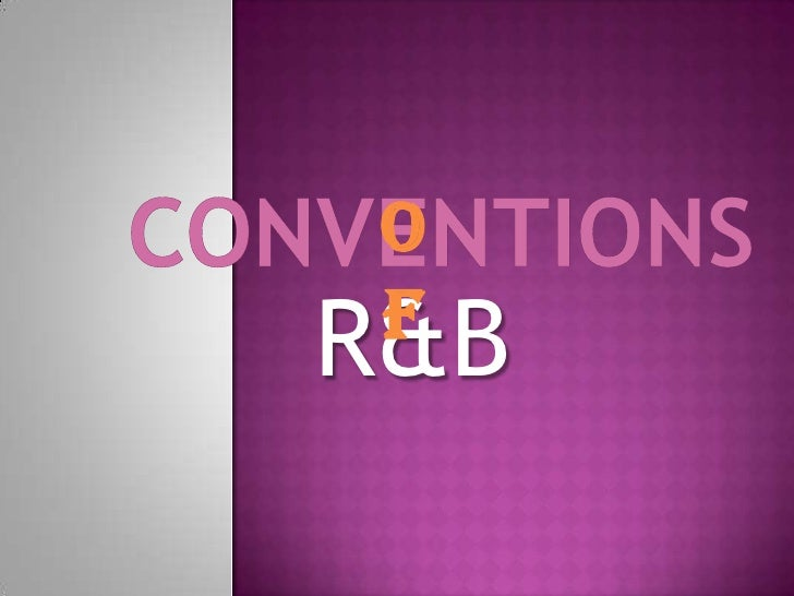 Conventions<br />of<br />R&B<br />