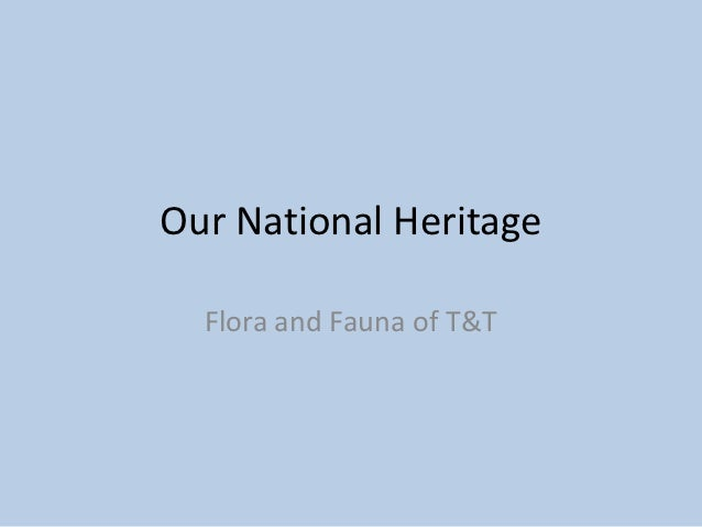 Our National Heritage  Flora and Fauna of T&T