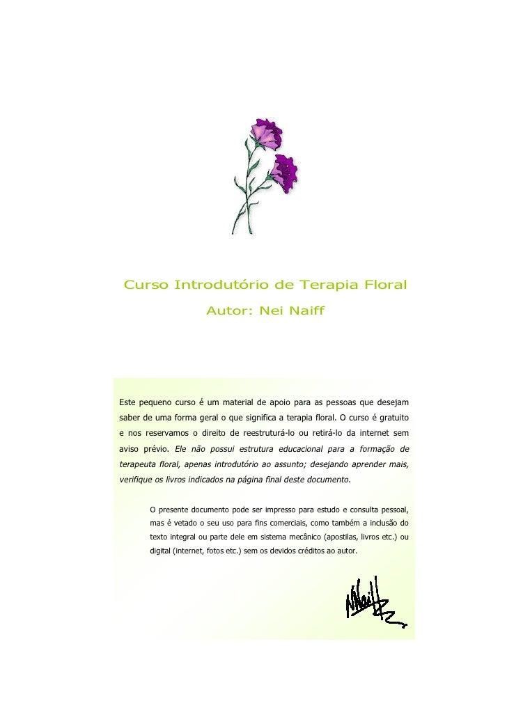 Curso Introdutório de Terapia Floral                         Autor: Nei NaiffEste pequeno curso é um material de apoio par...