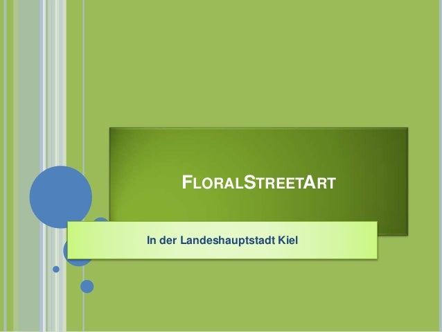 FLORALSTREETART In der Landeshauptstadt Kiel